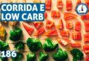 PFC 186 – Corrida e Low Carb