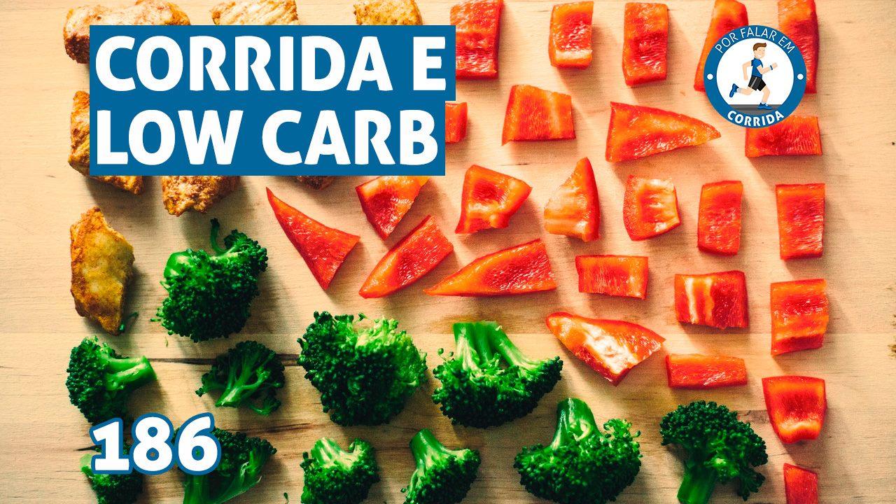 PFC 186 - Corrida e Low Carb