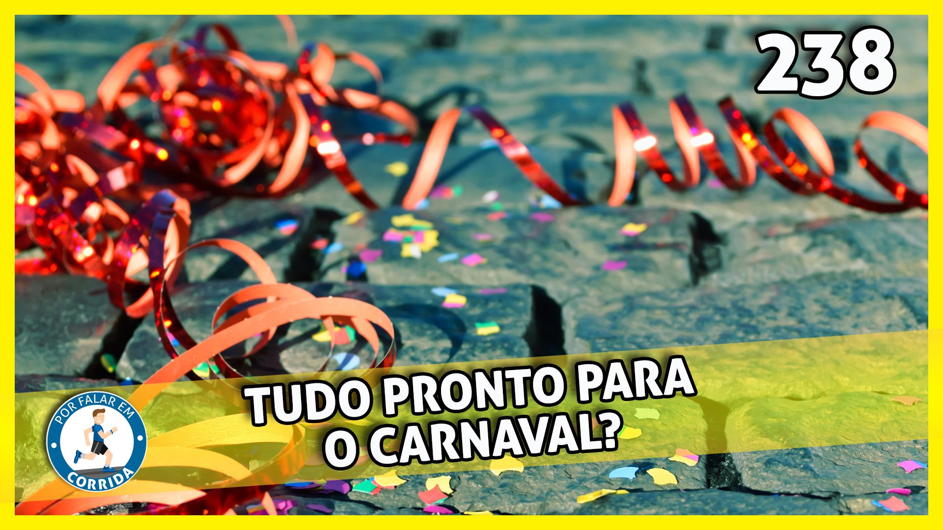 PFC 238 – Corrida e Carnaval