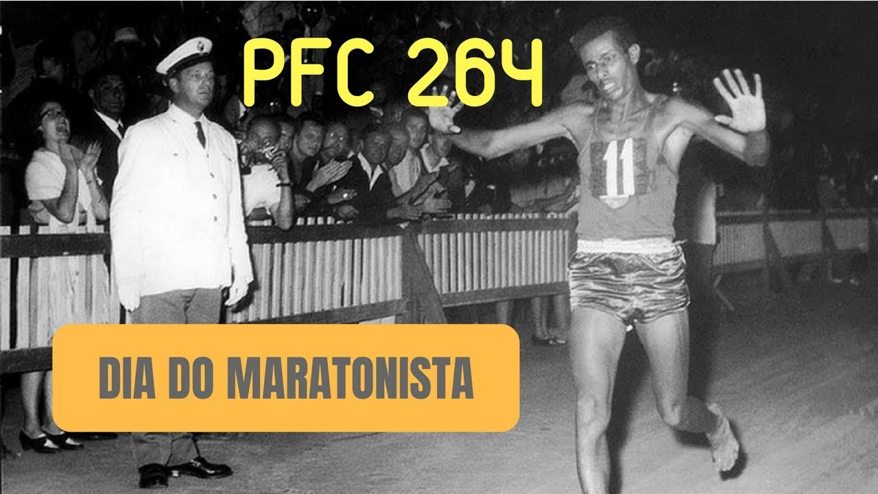 PFC 264 – Dia do Maratonista