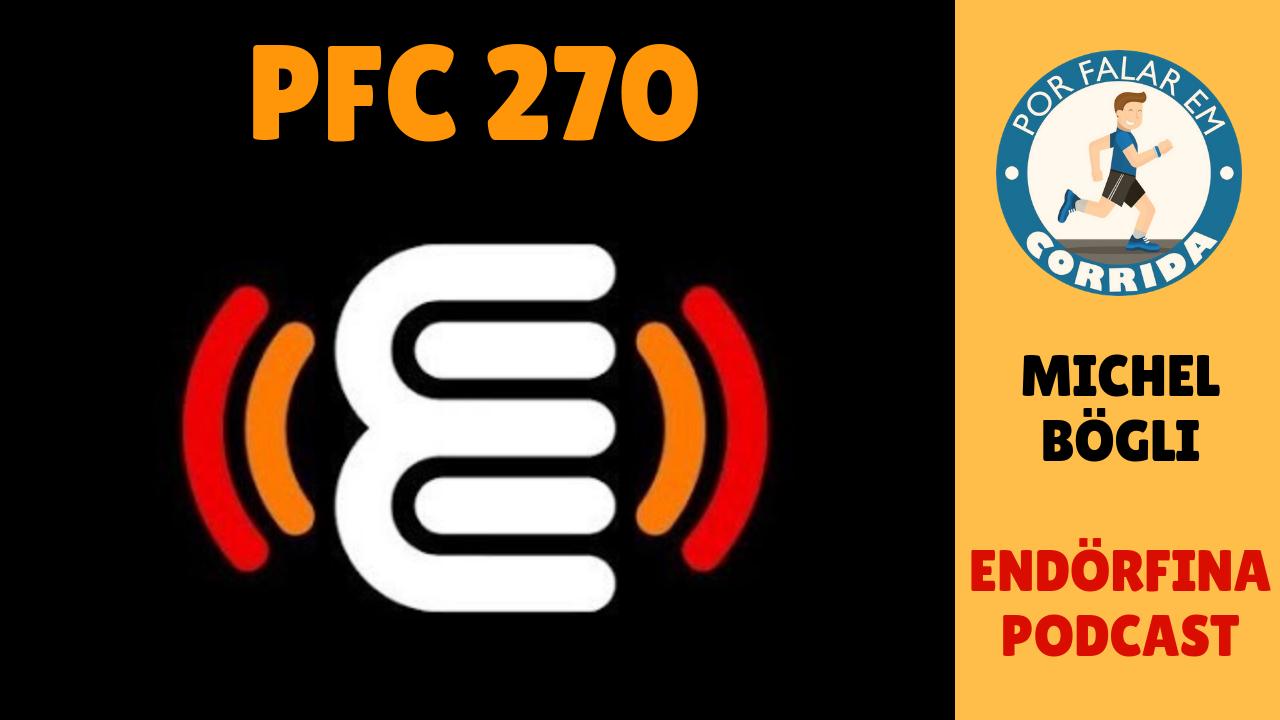 PFC 270 – Endorfina Podcast Michel Bogli